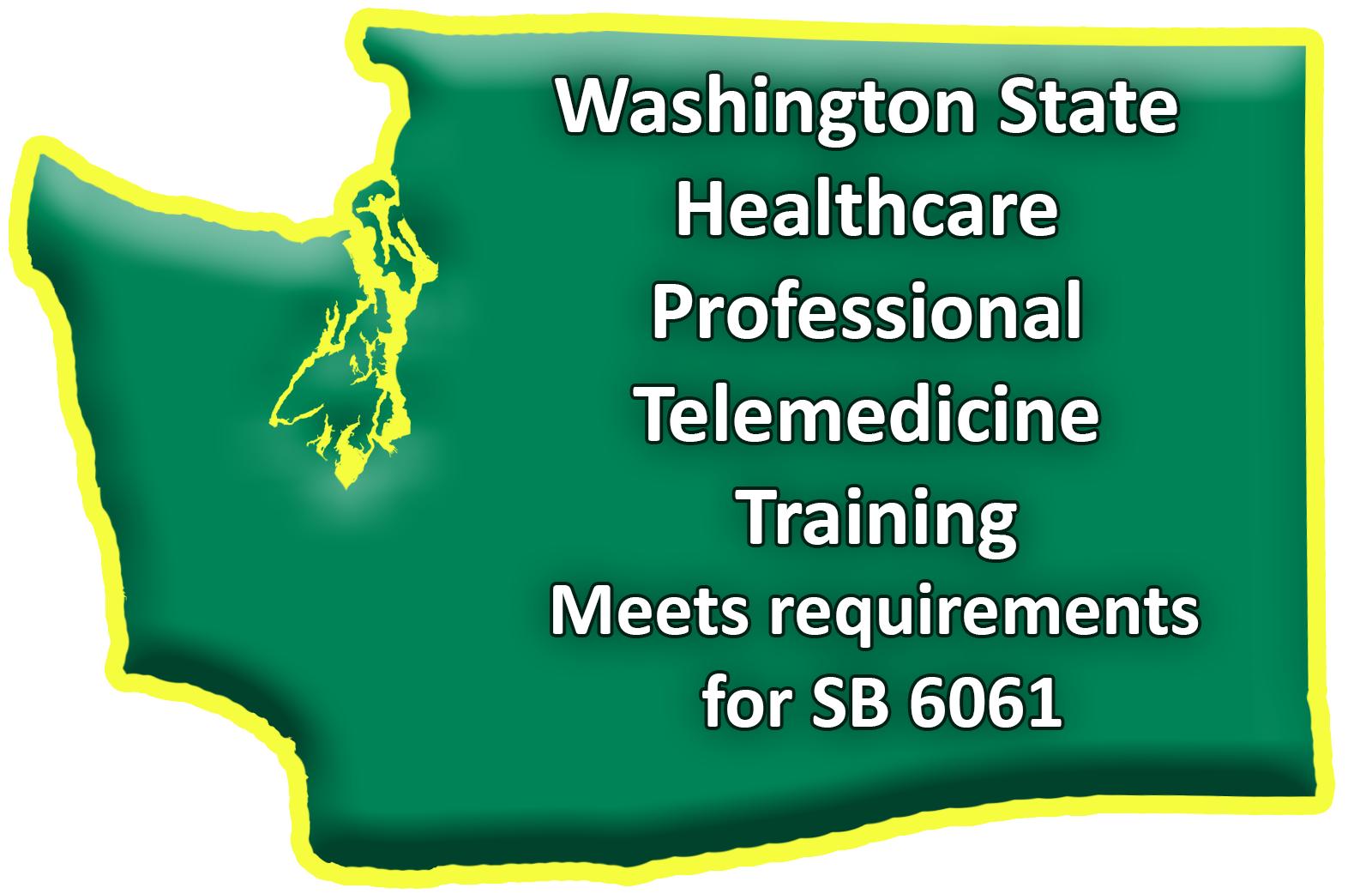 Washington State Healthcare Professional Telemedicine Training 1.5 CE